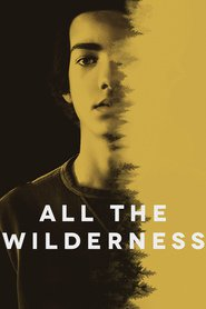 All the Wilderness is the best movie in Kodi Smit-McPhee filmography.