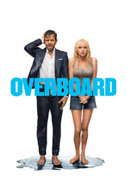 Overboard movie in Anna Faris filmography.