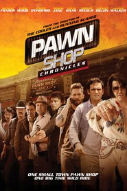 Pawn Shop Chronicles movie in Elijah Wood filmography.