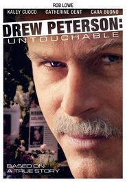 Drew Peterson: Untouchable movie in Danielle Savre filmography.