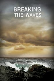 Breaking the Waves movie in Stellan Skarsgard filmography.