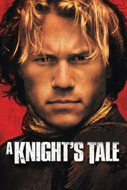 A Knight's Tale movie in Heath Ledger filmography.