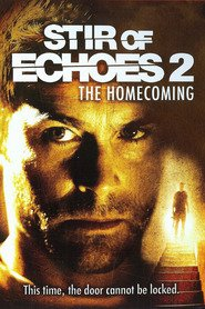 Stir of Echoes: The Homecoming is the best movie in  Cristine Prosperi filmography.