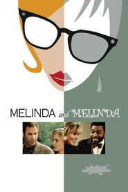 Melinda and Melinda movie in Will Ferrell filmography.