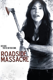 Roadside Massacre is the best movie in Kristina L. Tellifson filmography.