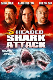 3 Headed Shark Attack movie in Danny Trejo filmography.