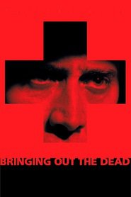 Bringing Out the Dead movie in Tom Sizemore filmography.