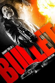 Bullet movie in Danny Trejo filmography.