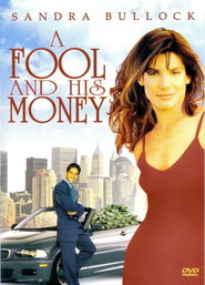 A Fool and His Money movie in Sandra Bullock filmography.
