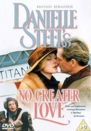 No Greater Love movie in Kelly Rutherford filmography.