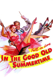 In the Good Old Summertime movie in Judy Garland filmography.