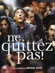 Ne quittez pas! movie in Tcheky Karyo filmography.