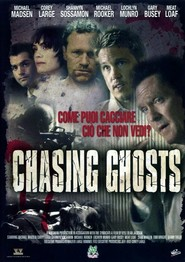Chasing Ghosts movie in Michael Madsen filmography.