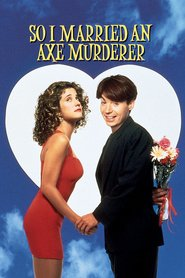 So I Married an Axe Murderer movie in Anthony LaPaglia filmography.