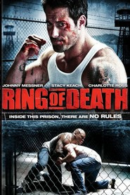 Ring of Death movie in Johnny Messner filmography.