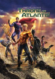 Justice League: Throne of Atlantis movie in Steven Jay Blum filmography.