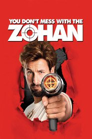 You Don't Mess with the Zohan movie in Adam Sandler filmography.
