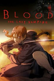 Blood: The Last Vampire is the best movie in Steven Jay Blum filmography.