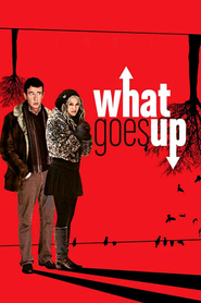 What Goes Up movie in Molly Shannon filmography.