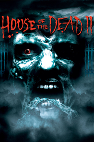 House of the Dead 2 is the best movie in James Parks filmography.