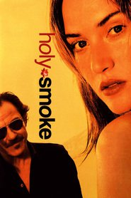 Holy Smoke movie in Kate Winslet filmography.