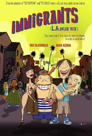 Immigrants (L.A. Dolce Vita) movie in Tom Kenny filmography.
