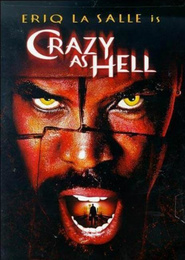 Crazy as Hell is the best movie in David Backus filmography.