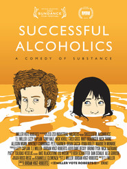 Successful Alcoholics movie in T.J. Miller filmography.