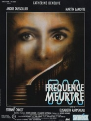 Frequence meurtre movie in Catherine Deneuve filmography.