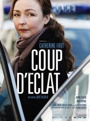 Coup d'eclat movie in Tcheky Karyo filmography.