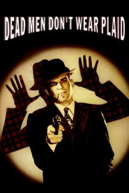 Dead Men Don't Wear Plaid movie in Steve Martin filmography.