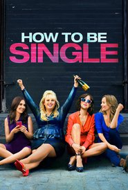 How to Be Single movie in Leslie Mann filmography.