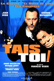 Tais-toi! movie in Andre Dussollier filmography.