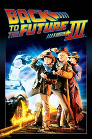 Back to the Future Part III movie in Michael J. Fox filmography.