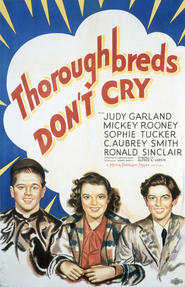 Thoroughbreds Don't Cry movie in Judy Garland filmography.