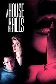 A House in the Hills movie in Michael Madsen filmography.