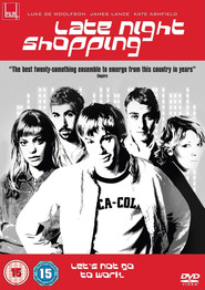 Late Night Shopping movie in Kate Ashfield filmography.