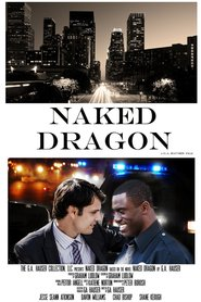 Naked Dragon is the best movie in Djessi Shonn Etkinson filmography.