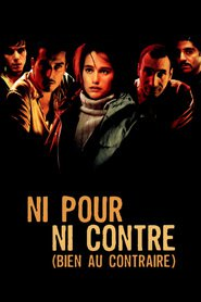 Ni pour, ni contre is the best movie in Teri Flaman filmography.