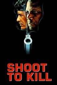 Shoot to Kill is the best movie in Andrew Robinson filmography.