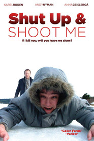 Shut Up and Shoot Me movie in Karel Roden filmography.