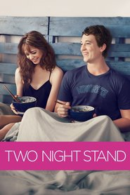 Two Night Stand movie in Miles Teller filmography.