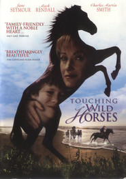 Touching Wild Horses movie in Mark Rendall filmography.