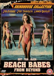 Beach Babes from Beyond is the best movie in Joe Estevez filmography.