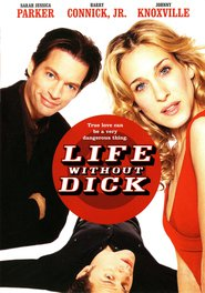 Life Without Dick movie in Sarah Jessica Parker filmography.