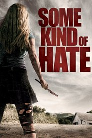 Some Kind of Hate is the best movie in Grace Phipps filmography.