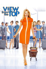 View from the Top movie in Gwyneth Paltrow filmography.