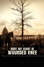 Bury My Heart at Wounded Knee movie in Wes Studi filmography.