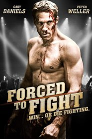 Forced to Fight movie in Peter Weller filmography.