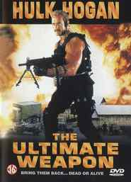 The Ultimate Weapon movie in Hulk Hogan filmography.